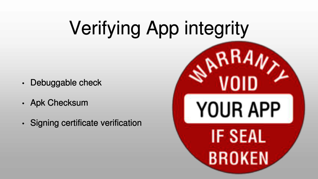 Verifying App integrity • Debuggable check • Ap...
