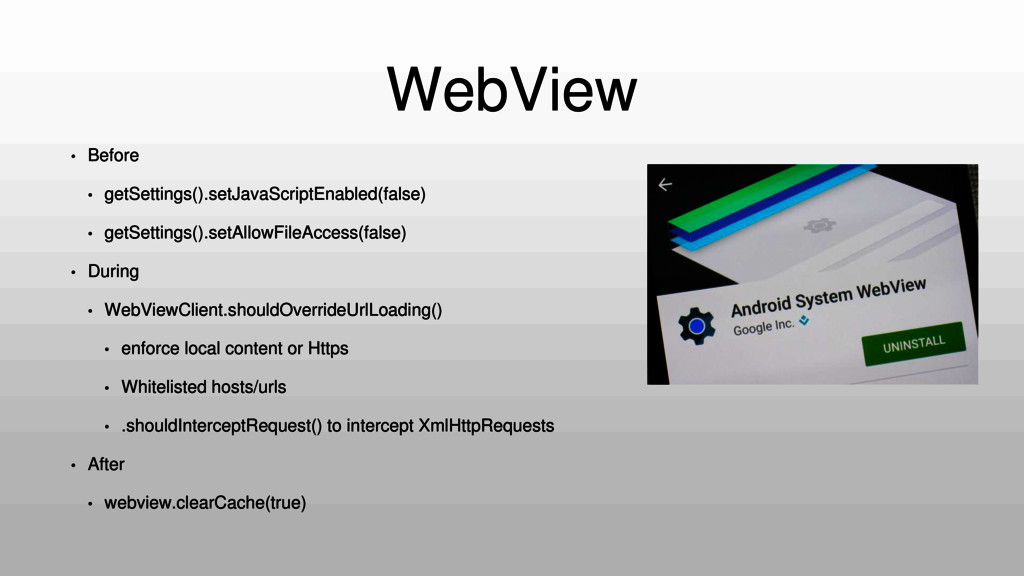 WebView • Before • getSettings().setJavaScriptE...