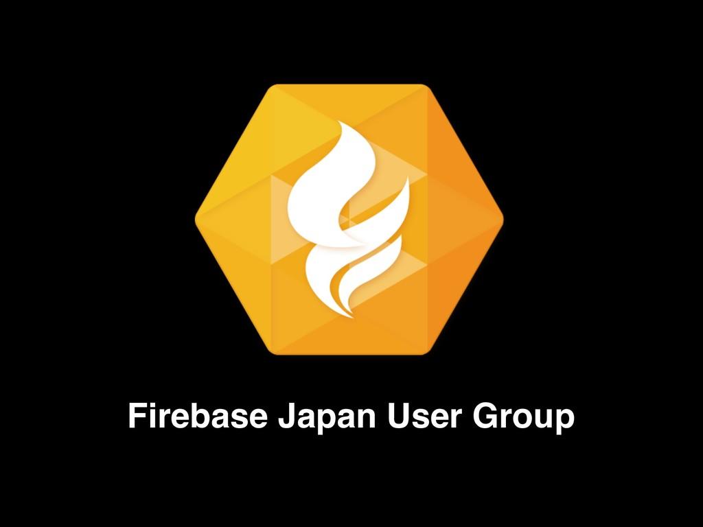 Firebase Japan User Group