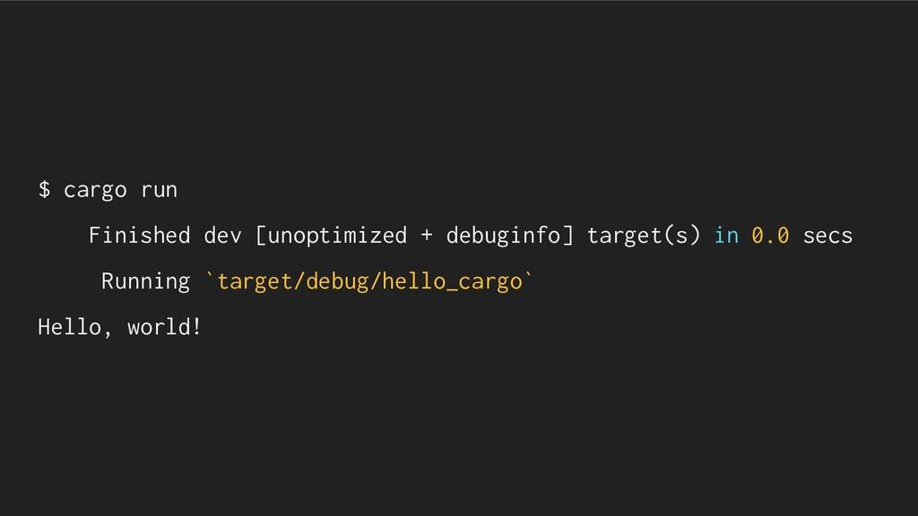 $ cargo run Finished dev [unoptimized + debugin...