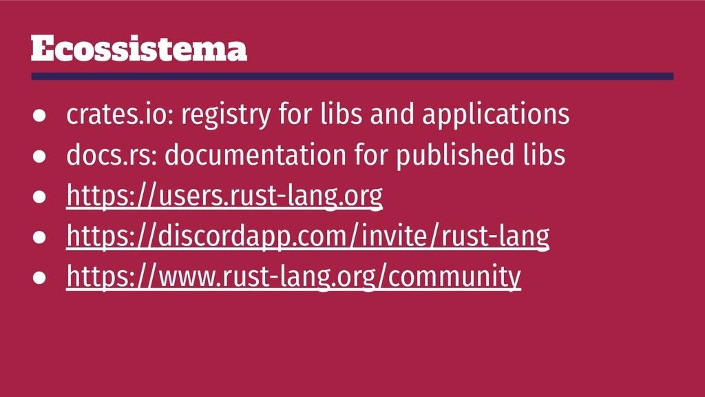 Ecossistema ● crates.io: registry for libs and ...