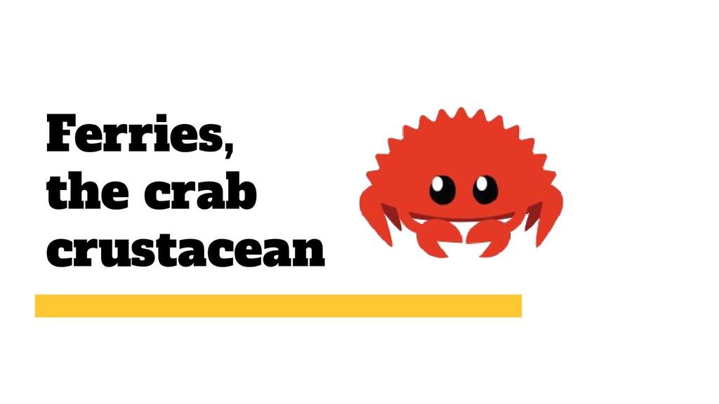 Ferries, the crab crustacean