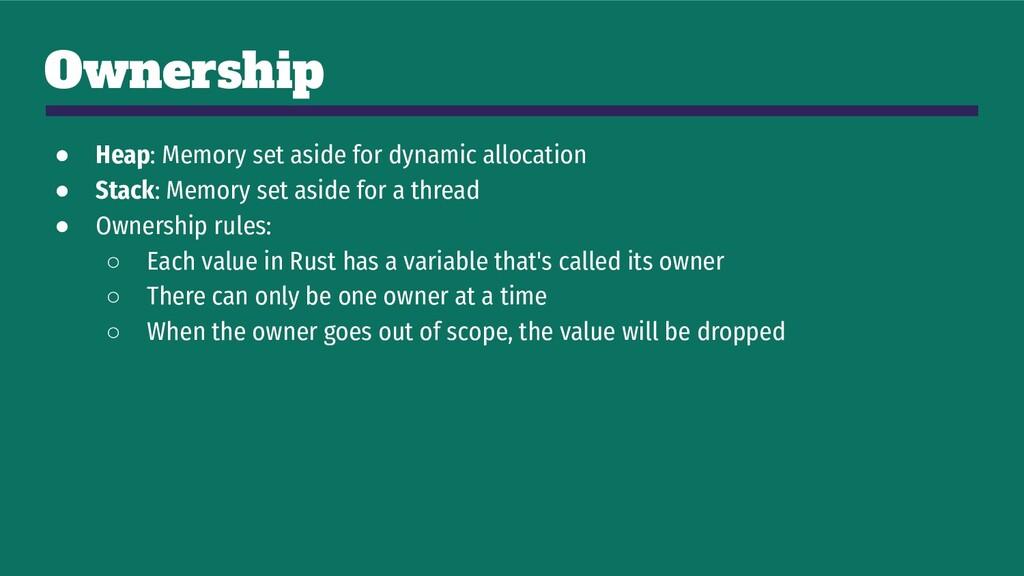 Ownership ● Heap: Memory set aside for dynamic ...
