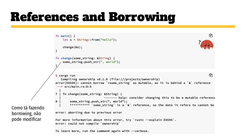 References and Borrowing Como tá fazendo borrow...