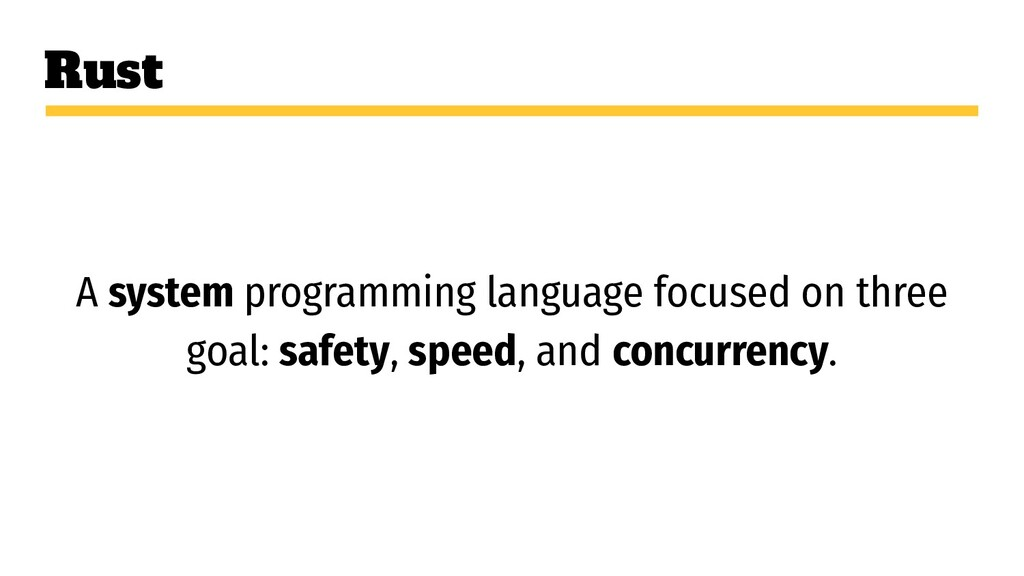 Rust A system programming language focused on t...