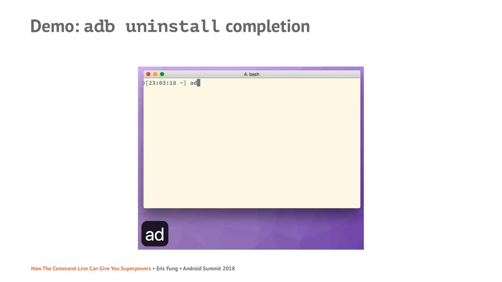 Demo: adb uninstall completion How The Command-...