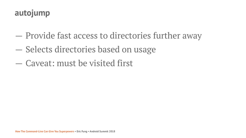 autojump — Provide fast access to directories f...