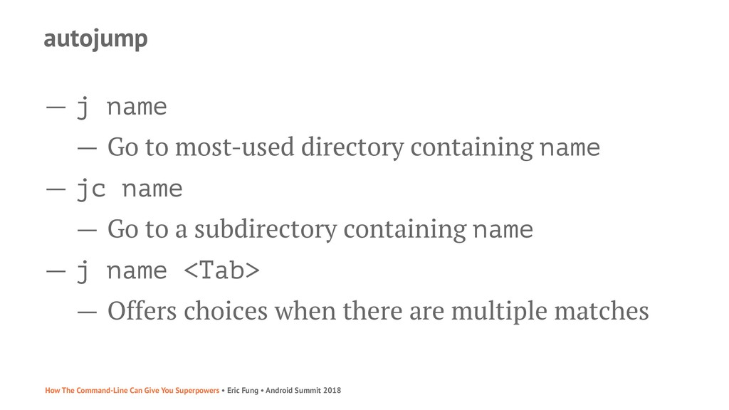 autojump — j name — Go to most-used directory c...