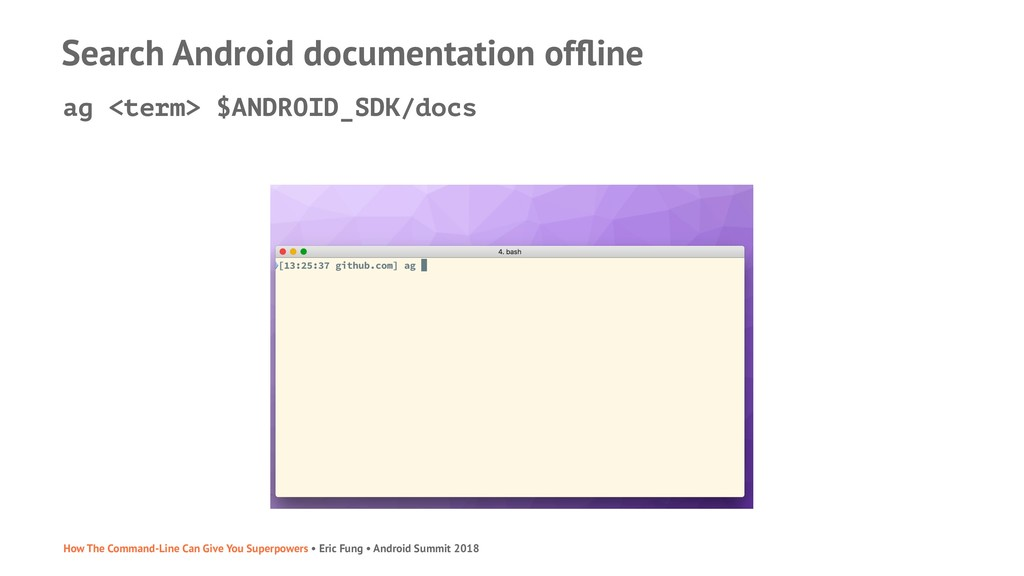 Search Android documentation offline ag <term> $...
