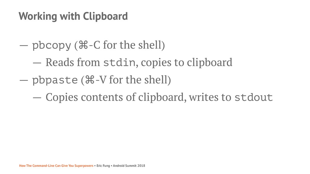 Working with Clipboard — pbcopy (⌘-C for the sh...