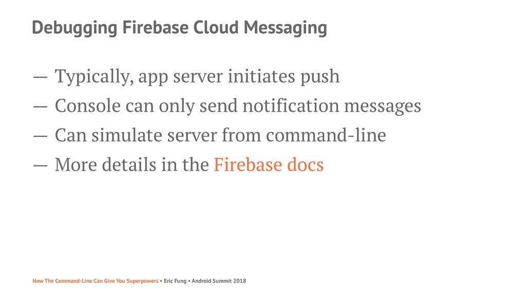 Debugging Firebase Cloud Messaging — Typically,...