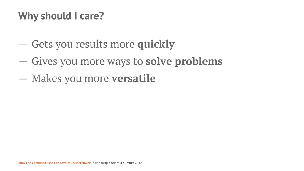 Why should I care? — Gets you results more quic...