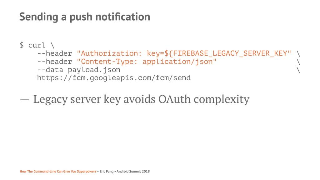 """Sending a push notification $ curl \ --header """"A..."""