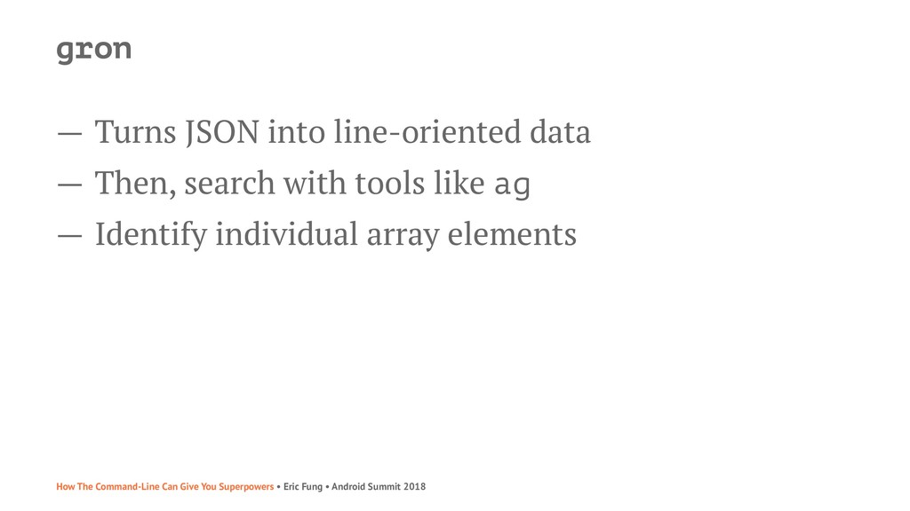 gron — Turns JSON into line-oriented data — The...