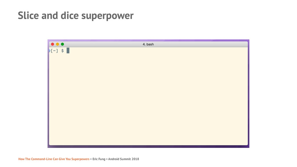 Slice and dice superpower How The Command-Line ...