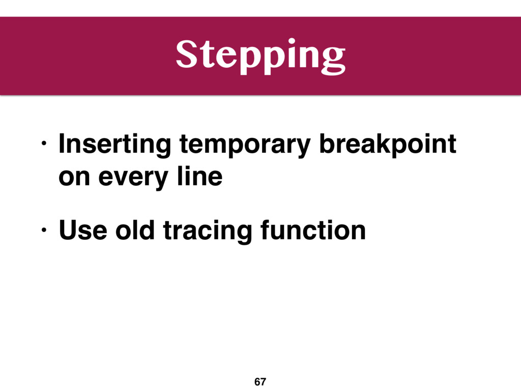 Stepping • Inserting temporary breakpoint on ev...