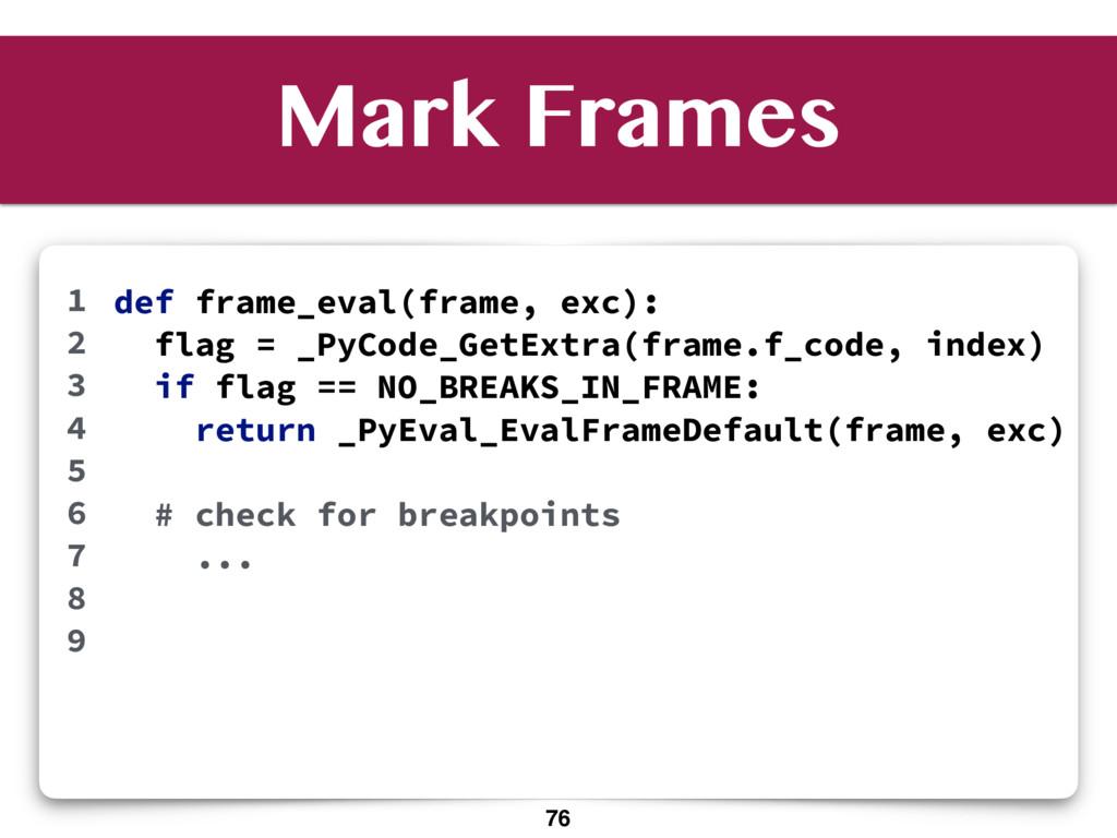 Mark Frames def frame_eval(frame, exc): flag = ...