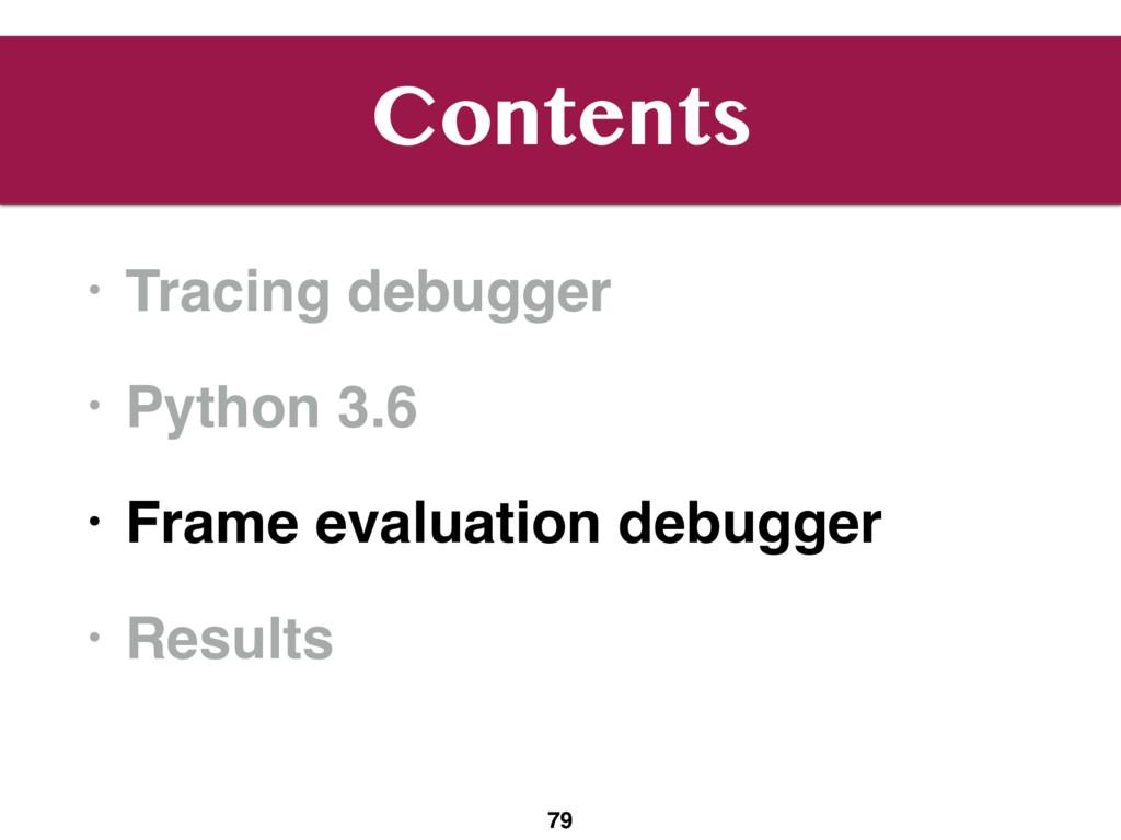 Contents • Tracing debugger • Python 3.6 • Fram...