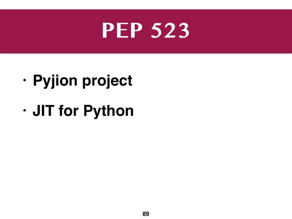 PEP 523 • Pyjion project • JIT for Python 89