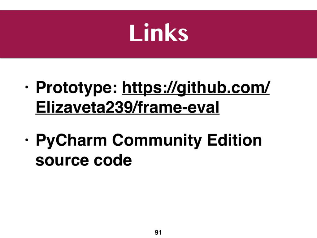 Links • Prototype: https://github.com/ Elizavet...