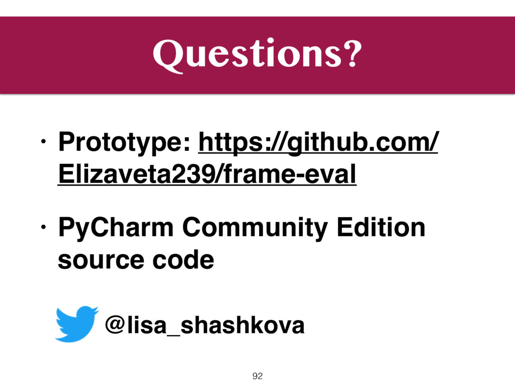 Questions? • Prototype: https://github.com/ Eli...