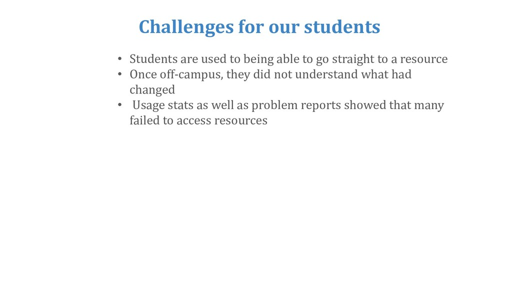 Challenges for our students • Students are used...