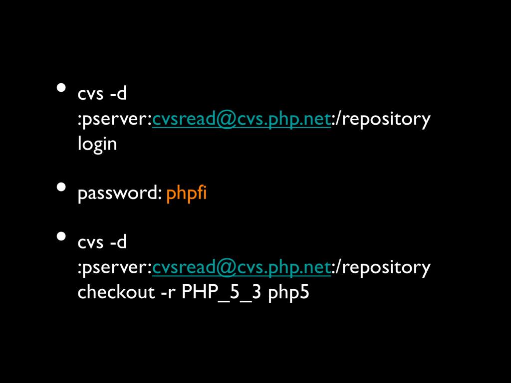 • cvs -d :pserver:cvsread@cvs.php.net:/reposito...