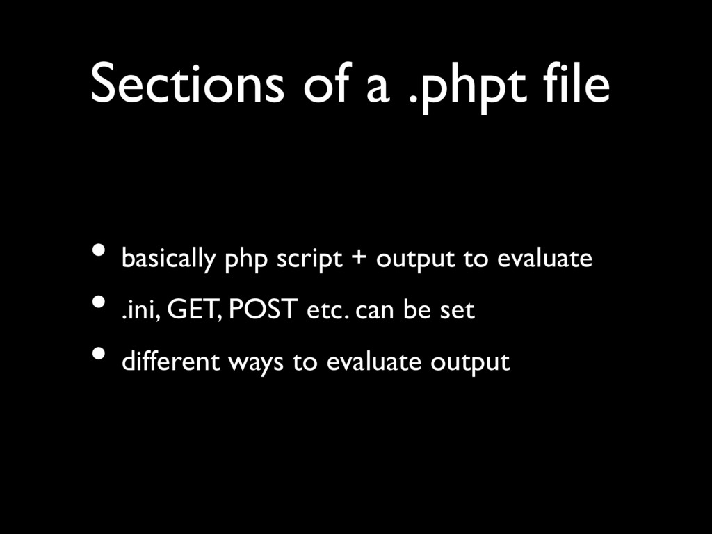 • basically php script + output to evaluate • ....