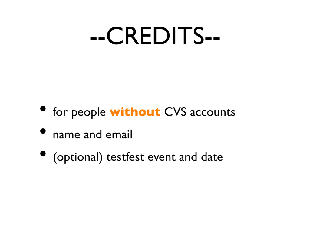 --CREDITS-- • for people without CVS accounts •...