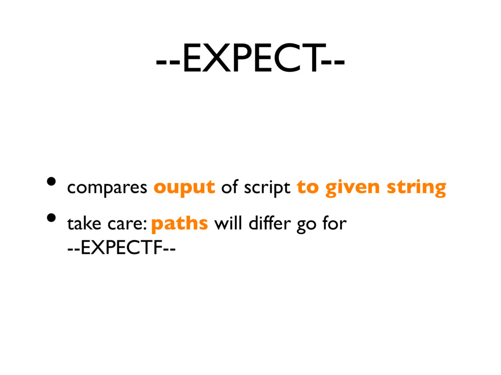 --EXPECT-- • compares ouput of script to given ...
