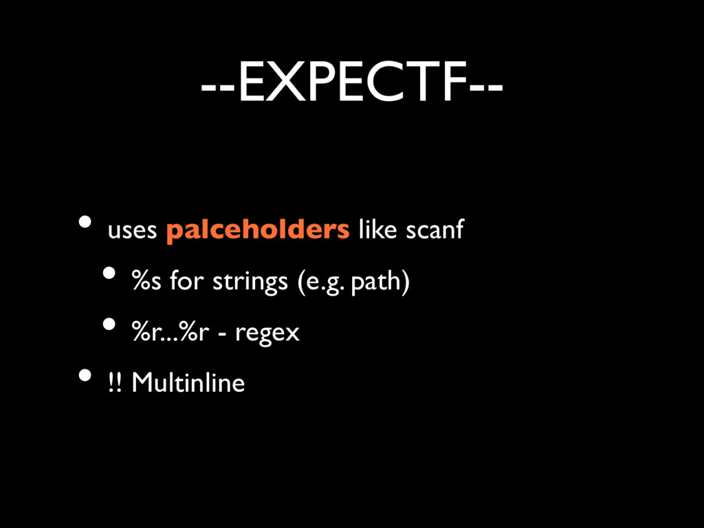 --EXPECTF-- • uses palceholders like scanf • %s...
