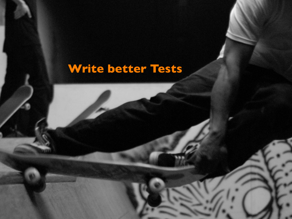 Write better Tests