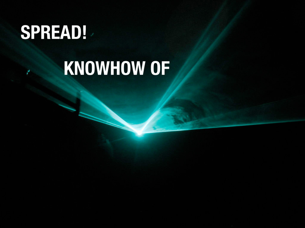 SPREAD! KNOWHOW OF