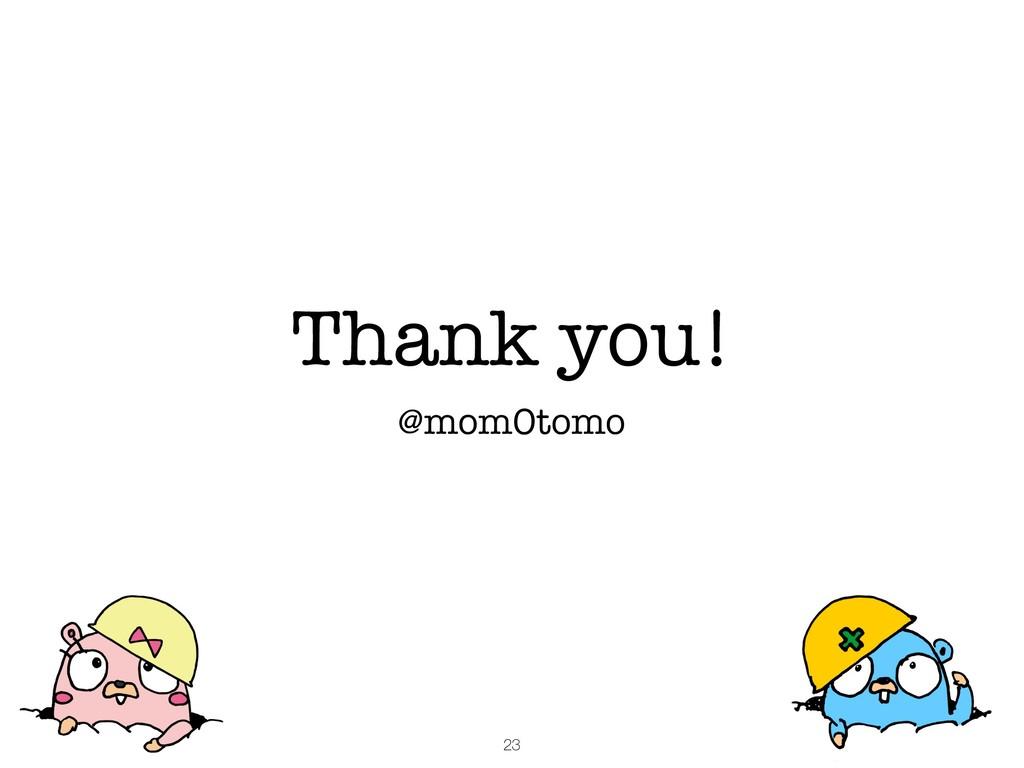 Thank you! @mom0tomo 23
