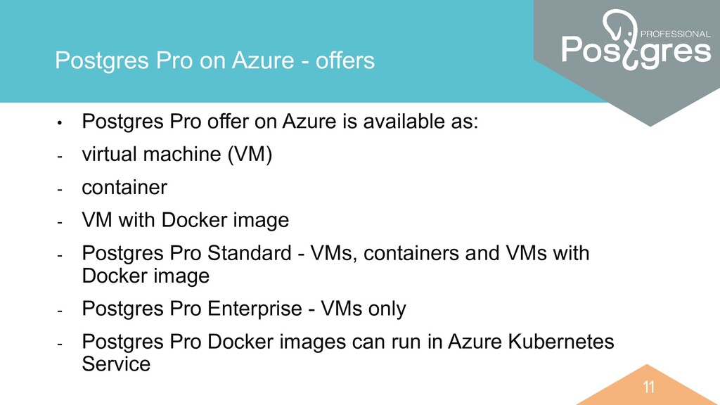 11 11 Postgres Pro on Azure - offers • Postgres...