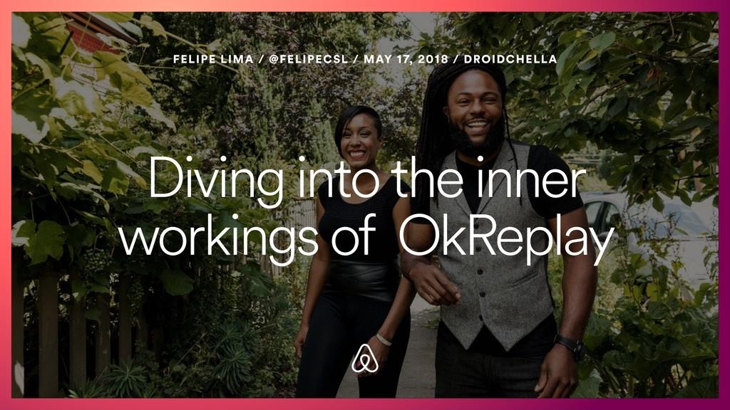 Diving into the inner workings of OkReplay FELI...