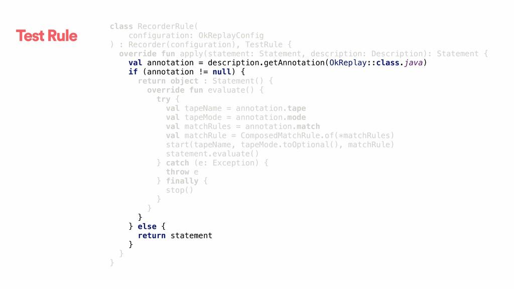 Test Rule class RecorderRule( configuration: Ok...