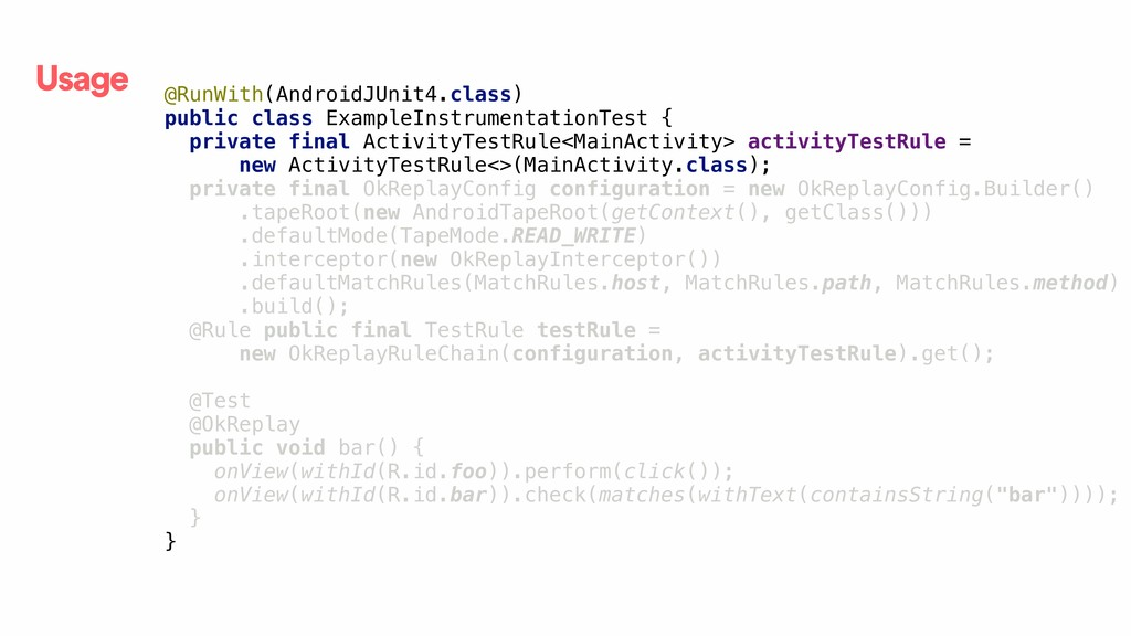 Usage @RunWith(AndroidJUnit4.class) public clas...