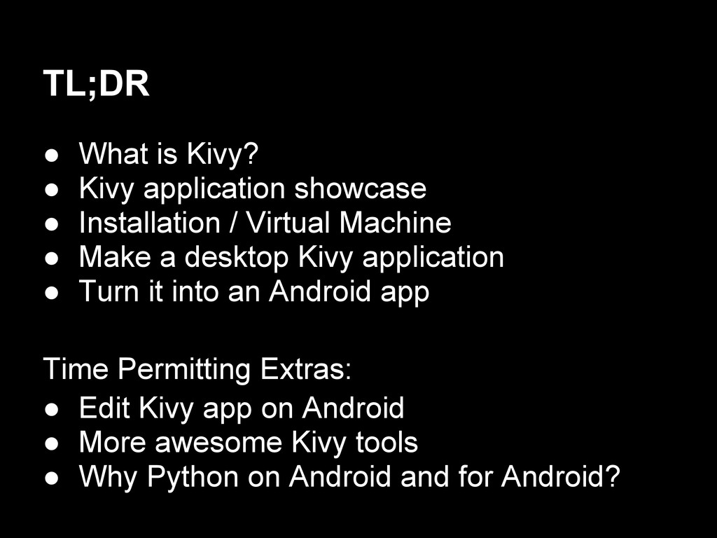 TL;DR ● What is Kivy? ● Kivy application showca...