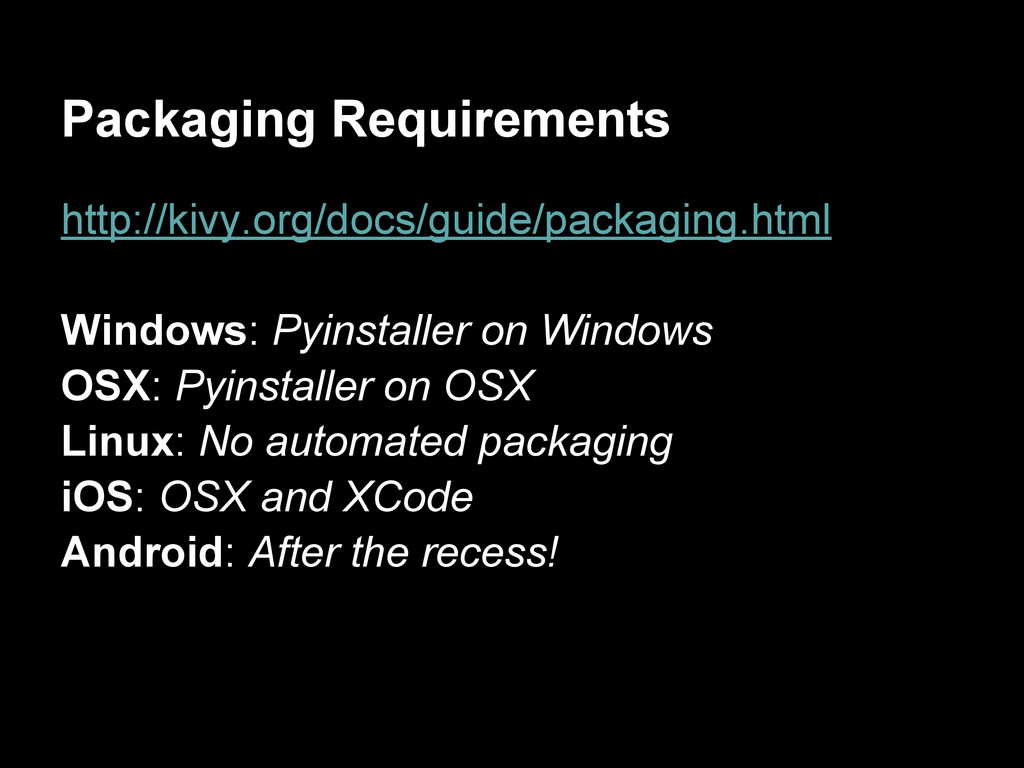 Packaging Requirements http://kivy.org/docs/gui...