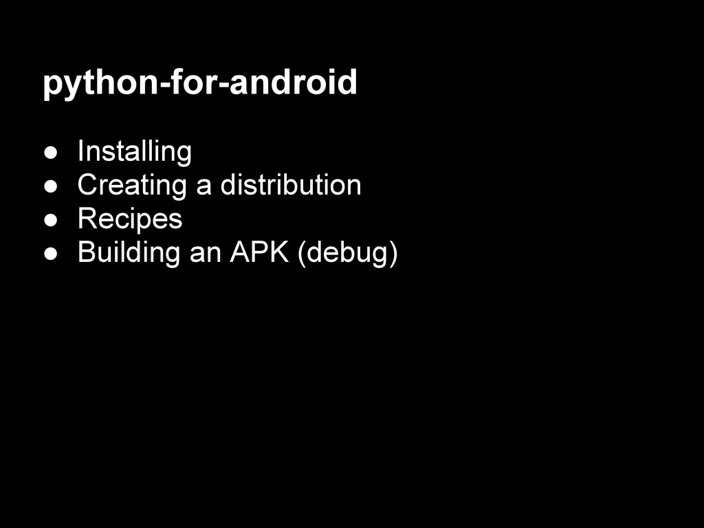 python-for-android ● Installing ● Creating a di...