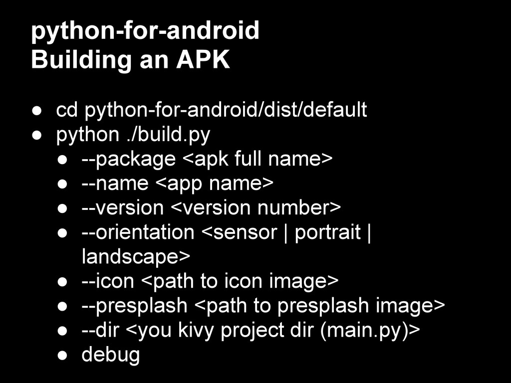 python-for-android Building an APK ● cd python-...