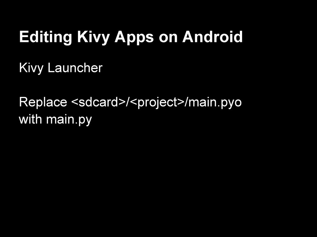 Editing Kivy Apps on Android Kivy Launcher Repl...