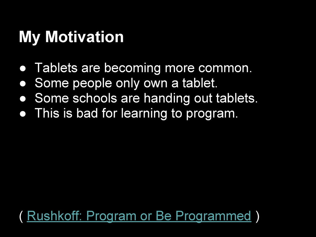 My Motivation ● Tablets are becoming more commo...