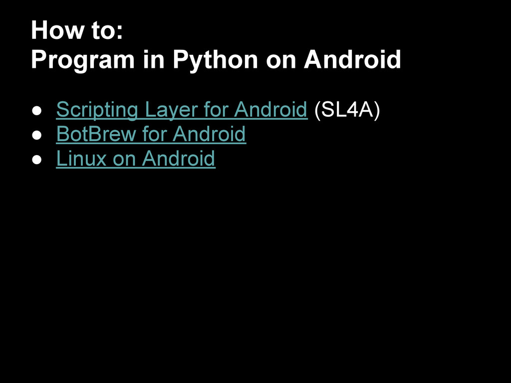 How to: Program in Python on Android ● Scriptin...