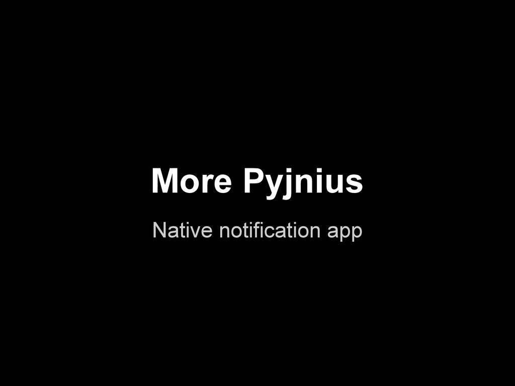 Native notification app More Pyjnius