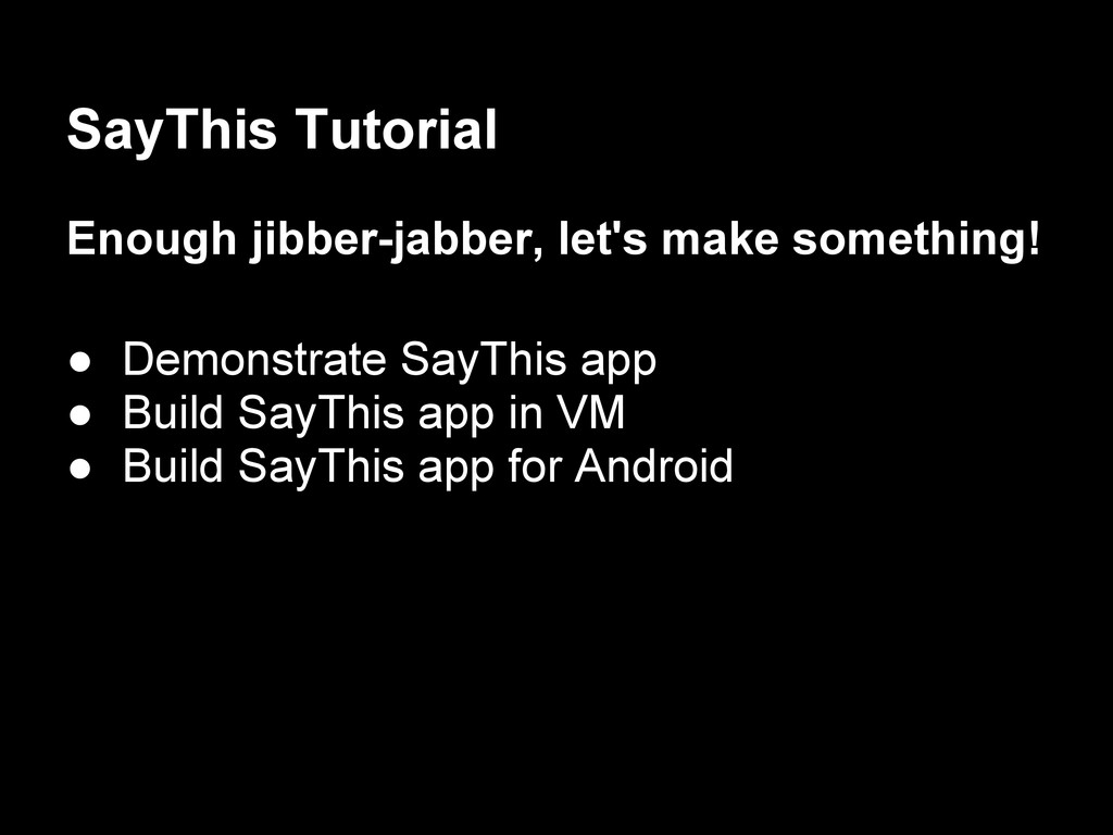 SayThis Tutorial Enough jibber-jabber, let's ma...