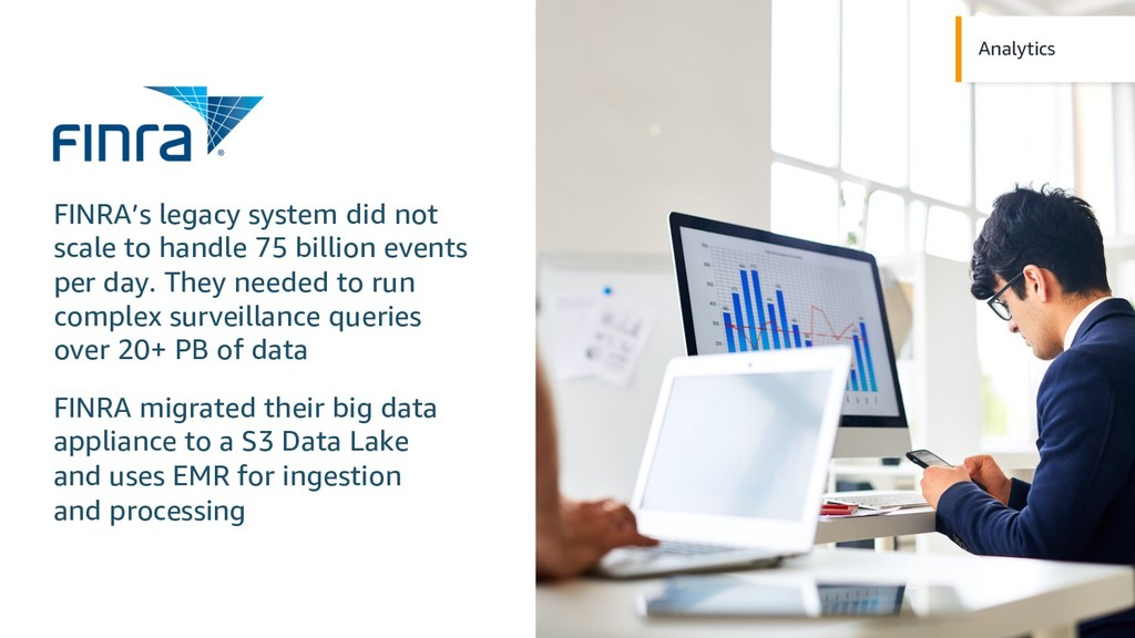 Analytics FINRA's legacy system did not scale t...