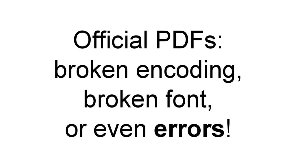 Official PDFs: broken encoding, broken font, or...