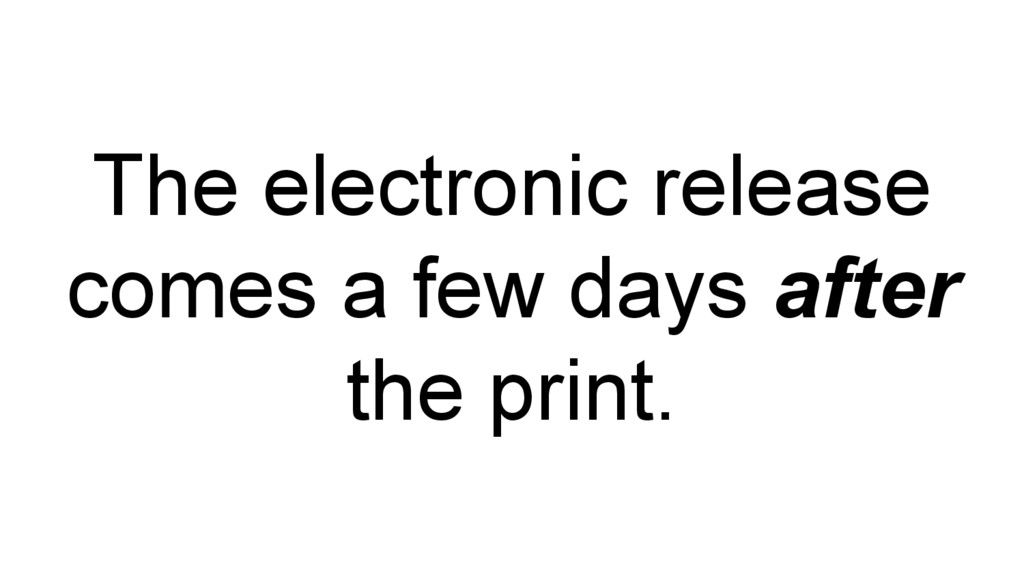 The electronic release comes a few days after t...